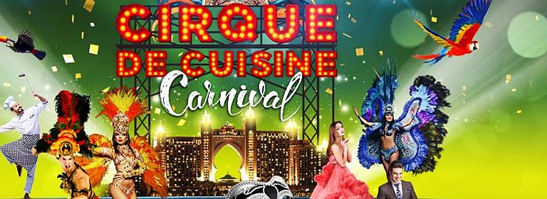 Atlantis The Palm: Cirque de Cuisine: Carnival Edition 2019