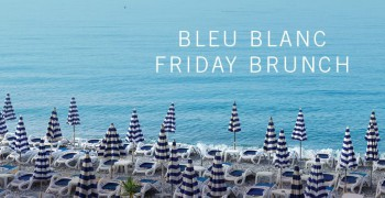 Bleu Blanc La Belle Vie Friday Brunch