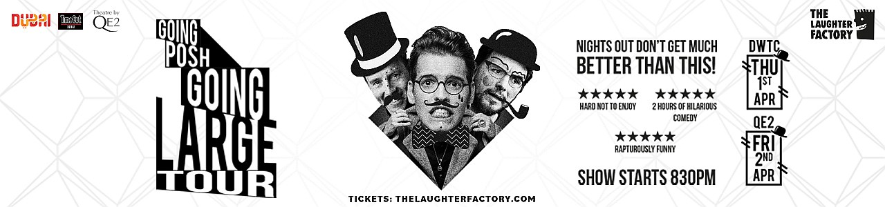 The Laughter Factory's 'Going Posh, Going Large' Tour