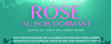 Culture Emulsion and La Compagnie La Belle Affaire presents Rose au Bois Dormant