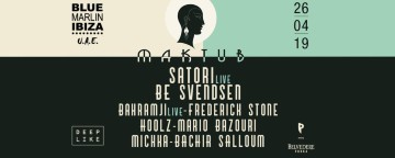 Maktub by Satori w/ Be Svendsen, Bahramji & more.