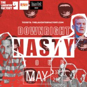 The Laughter Factory's 'Downright Nasty!' Tour May 2021