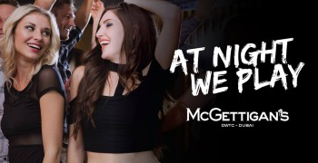 McGettigan's DWTC: At Night We Play Friday Ladies Night
