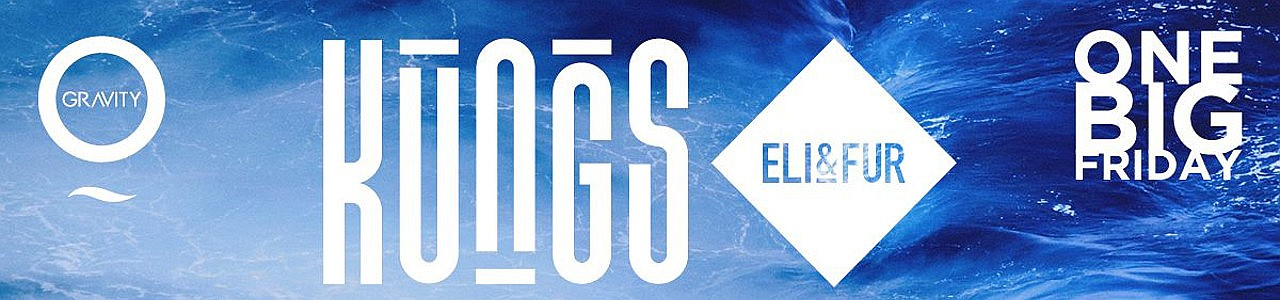 Zero Gravity presents ONE BIG FRIDAY w/ Kungs and Eli & Fur