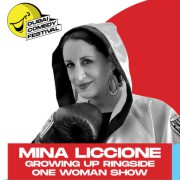 Dubai Comedy Festival 2021: Mina Liccione Growing Up Ringside One Woman Show