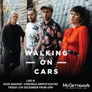 McGettigan's presents Walking on Cars Live in Dubai 2019