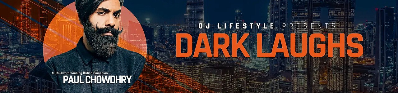 OJ Lifestyle presents Dark Laughs with Paul Chowdhry