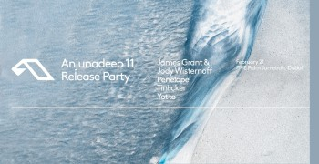 Anjunadeep 11 Release Party
