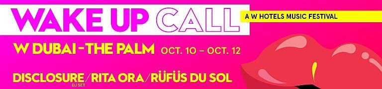 WAKE UP CALL 2019 w/ Rita Ora, Disclosure & RÜFÜS DU SOL.