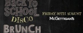 McGettigan's JLT Back To 'School Disco' 5 Hour Brunch