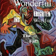 Tim's Listening Party: The Fall's The Wonderful and Frightening World of