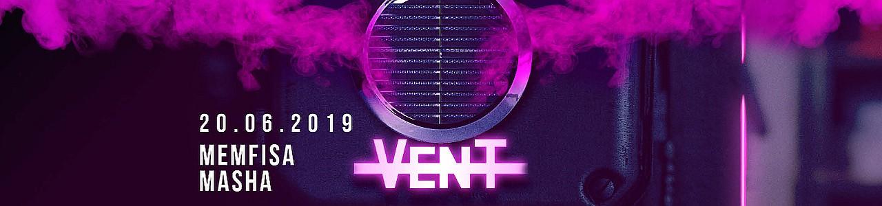 VENT Launch Party w/ Memfisa & Masha