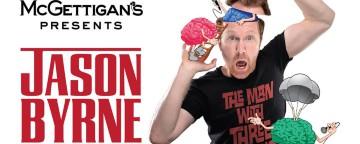 McGettigan's presents Jason Byrne – The Man With Three Brains Live at The Baggot