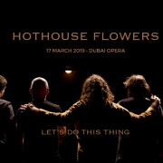 Hothouse Flowers Live in Dubai