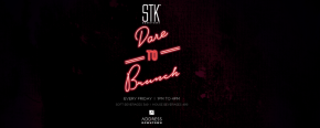 STK Downtown: Dare To Brunch - The Daytime Edition