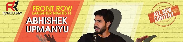 Front Row Laughter Nights ft Abhishek Upmanyu