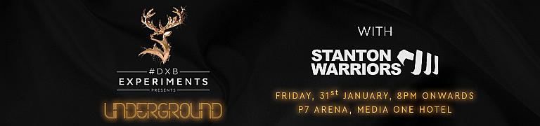 #DXBExperiments presents Underground w/ Stanton Warriors