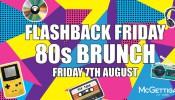 McGettigan's JLT Flashback Friday 80s Brunch