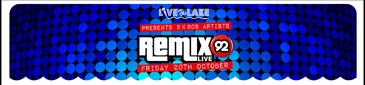 Live on the Lake presents REMIX 92: 9 X 90s Artists