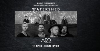Watershed & Ard Matthews Live in Dubai