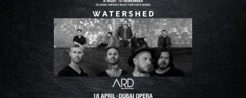 Watershed & Ard Matthews Live in Dubai