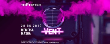VENT Launch Party w/ Memfisa & Masha