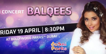 Balqees Live in Concert at Bollywood Parks™ Dubai