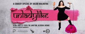 Unladylike - a Comedy Special by Arzoo Malhotra