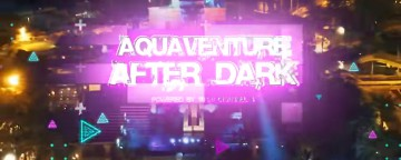 Aquaventure After Dark - The Anniversary