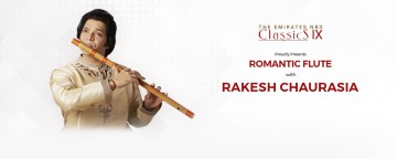 ENBD Classics Season 9 presents Romantic Flute with Rakesh Chaurasia