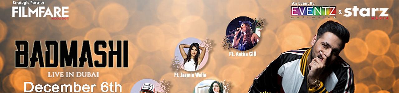 Badmashi Live in Concert w/ Badshah, Jasmin Walia, Astha Gill & more