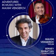 Adventures In Music with Maxim Vengerov
