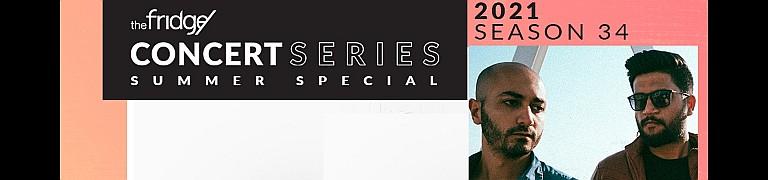 The Fridge Concert Series Summer Special Season 34: CNRMAFIA