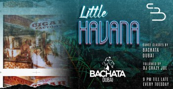 Cove Dubai Little Havana - CANCELLED