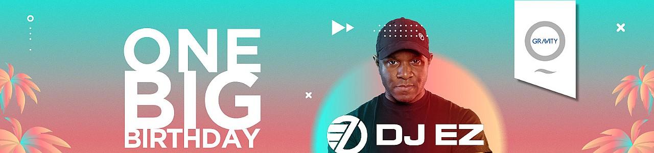 Zero Gravity One Big Birthday Elusive Party with DJ EZ & Taype Deck