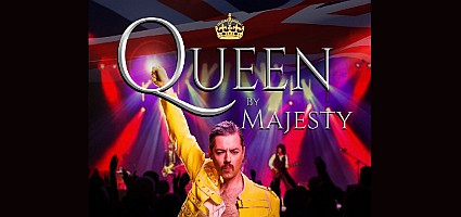 Queen - By Majesty - 1 May - SOLD OUT