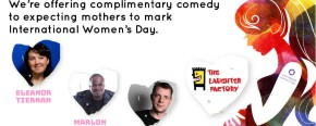 The Laughter Factory: International Women's Day Special feat. Eleanor Tiernan, Marlon Davies & Michael Fabbri - March 2018