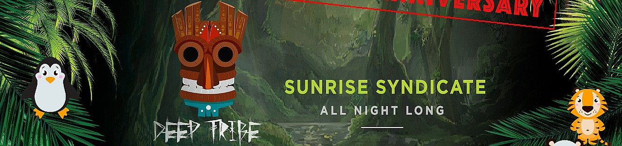 Deep Tribe 1 Year Anniversary w/ Sunrise Syndicate