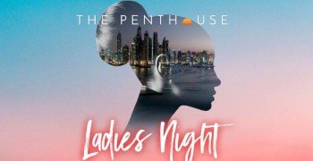 The Penthouse Dubai Ladies Night